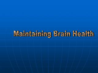 Maintaining Brain Health