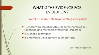 WHAT IS THE EVIDENCE FOR EVOLUTION ?