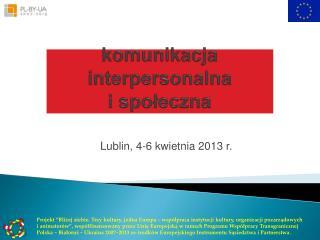 komunikacja interpersonalna  i społeczna