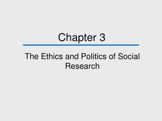 CHAPTER 3, The Ethics and Politics of Social Research