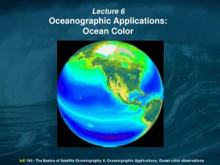 Lecture 6 Oceanographic Applications:  Ocean Color