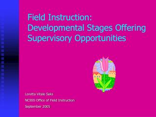 Field Instruction:  Developmental Stages Offering Supervisory Opportunities