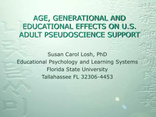 AGE, GENERATIONAL AND  EDUCATIONAL EFFECTS ON U.S.  ADULT PSEUDOSCIENCE SUPPORT