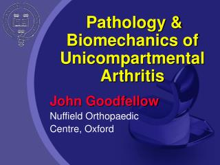Pathology & Biomechanics of Unicompartmental Arthritis