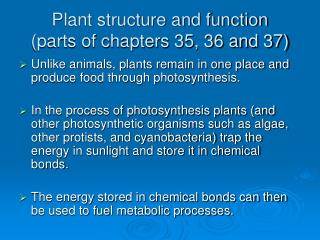 Plant structure and function (parts of chapters 35, 36 and 37)