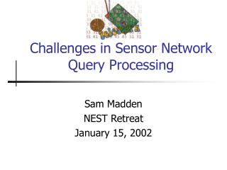 Challenges in Sensor Network Query Processing