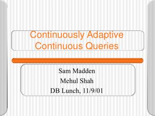 Continuously Adaptive Continuous Queries