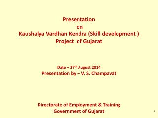 Presentation  on  Kaushalya  Vardhan  Kendra (Skill development ) Project  of Gujarat