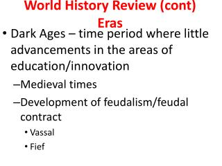 World History Review (cont) Eras