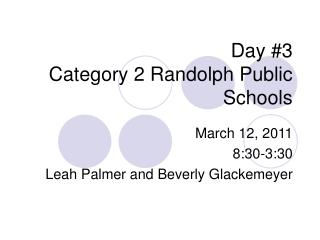 Day #3 Category 2 Randolph Public Schools