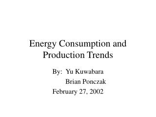 Energy Consumption and Production Trends
