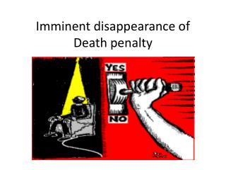 Imminent  disappearance  of  Death  penalty