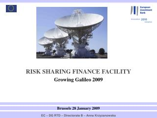 RISK SHARING FINANCE FACILITY Growing Galileo 2009