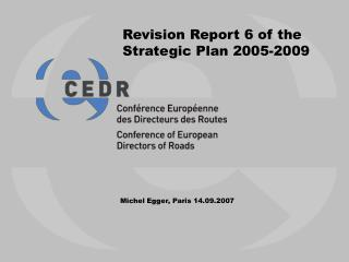 Revision Report 6 of the Strategic Plan 2005-2009