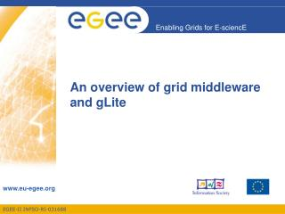 An overview of grid middleware and gLite