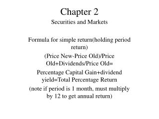Securities and Markets  Formula for simple returnholding period return Price New-Price Old