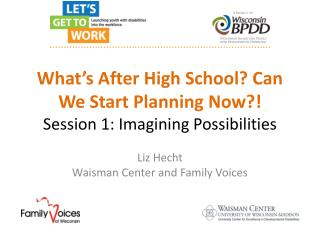 What's After High School? Can We Start Planning Now?! Session 1: Imagining Possibilities