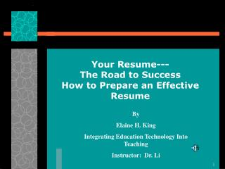 Your Resume---  The Road to Success How to Prepare an Effective  Resume
