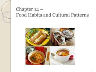 Chapter 14 –  Food Habits and Cultural Patterns