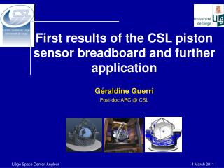 First results of the CSL piston sensor breadboard and further application