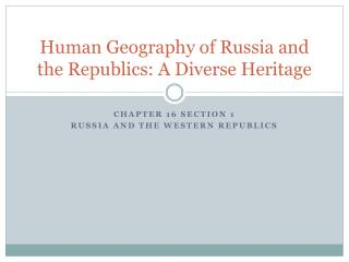 Human Geography of Russia and the Republics: A Diverse Heritage