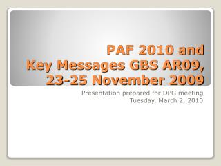 PAF 2010 and  Key Messages GBS AR09, 23-25 November 2009