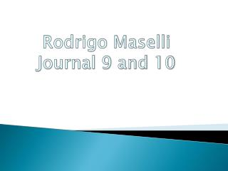 Rodrigo Maselli Journal 9 and 10