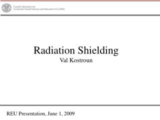 Radiation Shielding Val Kostroun