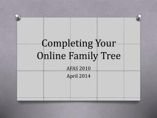 Completing Your Online Family Tree