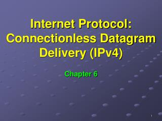 Internet Protocol: Connectionless Datagram Delivery (IPv4)