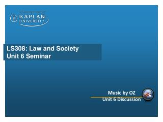 LS308: Law and Society Unit 6 Seminar