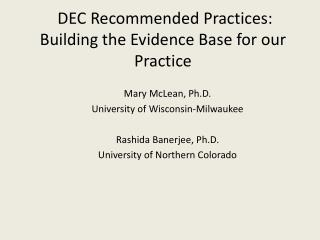 DEC Recommended Practices:  Building the Evidence Base for our Practice