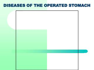 DISEASES OF THE OPERATED STOMACH