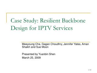 Case Study: Resilient Backbone Design for IPTV Services
