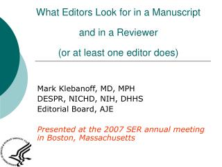 What Editors Look for in a Manuscript and in a Reviewer (or at least one editor does)