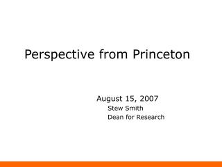 Perspective from Princeton