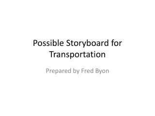 Possible Storyboard for Transportation