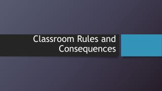 Classroom Rules and Consequences