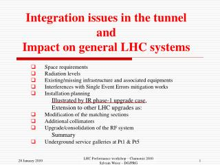 Integration  issues in the tunnel and  Impact on  general  LHC  systems