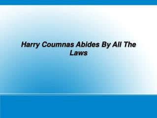 Harry Coumnas Abides By All The Laws