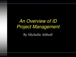 An Overview of ID Project Management