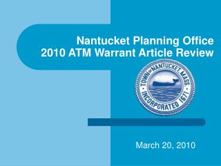 Nantucket Planning Office 2010 ATM Warrant Article Review