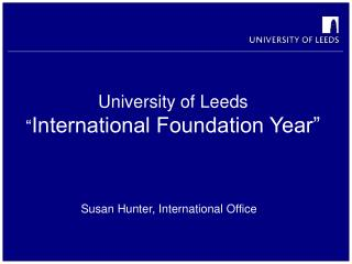 "University of Leeds "" International Foundation Year"""
