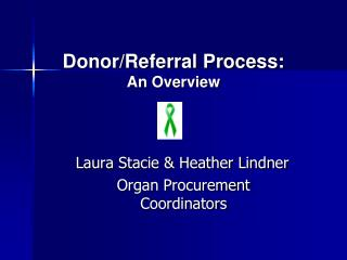 Donor/Referral Process: An Overview