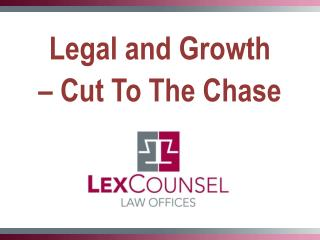 Legal and Growth  – Cut To The Chase