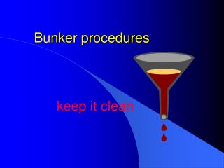 Bunker procedures