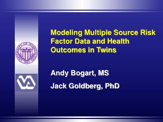 Modeling Multiple Source Risk Factor Data and Health Outcomes in Twins