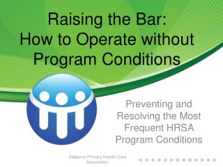 Raising the Bar:  How to Operate without Program Conditions