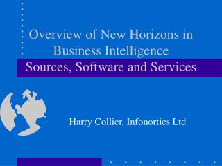 Overview of New Horizons in Business Intelligence Sources, Software and Services
