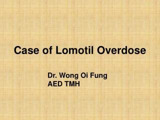 Case of Lomotil Overdose